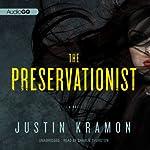 The Preservationist: A Novel | Justin Kramon