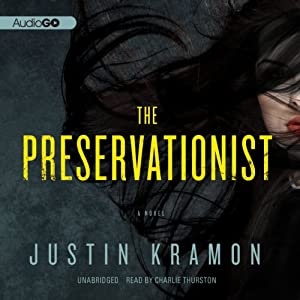 The Preservationist: A Novel | [Justin Kramon]