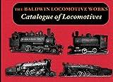 The Baldwin Locomotive Works Catalogue of Locomotives