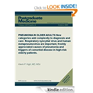 PNEUMONIA IN OLDER ADULTS: New categories add complexity to diagnosis and care Respiratory syncytial virus and human metapneumovirus are important, freshly ... elderly patients. (Postgraduate Medicine) Kevin P. High