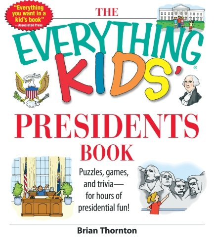 The Everything Kids' Presidents Book: Puzzles, Games And Trivia - For Hours Of Presidential Fun (Black & White) front-62351