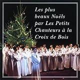 Les Petits Chanteurs à la Croix de Bois: Les plus beaux Noëls