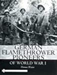 German Flamethrower Pioneers of World...