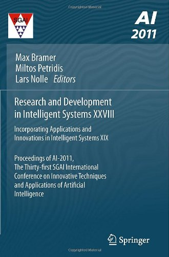 Research and Development in Intelligent Systems XXVIII: Incorporating Applications and Innovations in Intelligent Systems XIX Proceedings of AI-2011, the Thirty-first SGAI International Conference on Innovative Techniques and Applications of Artificial In