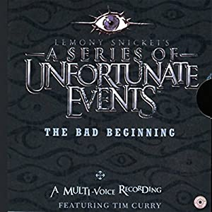 The Bad Beginning, A Multi-Voice Recording: A Series of Unfortunate Events #1 Audiobook by Lemony Snicket Narrated by Tim Curry, Full Cast