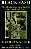 img - for The Black Sash: Beginning of a Bridge in South Africa book / textbook / text book