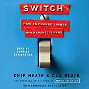 Switch: How to Change Things When Change Is Hard | [Dan Heath, Chip Heath]