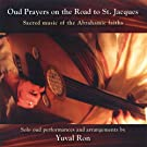 Oud Prayers On the Road to St. Jacques - Sacred Music of the Abrahamic Faiths