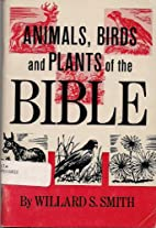 Animals, birds, and plants of the Bible by…