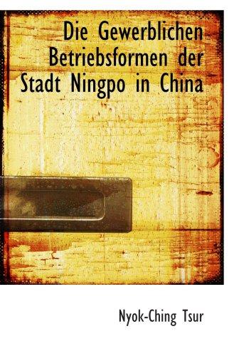 Die Gewerblichen Betriebsformen der Stadt Ningpo in China