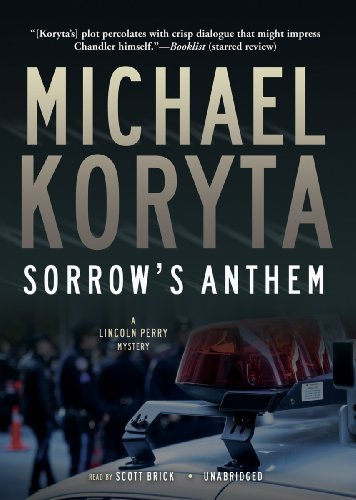 Sorrow's Anthem (A Lincoln Perry Mystery, #2) by Michael Koryta (2010-11-20)