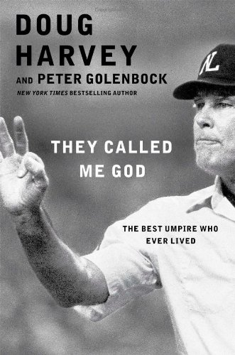 Image of They Called Me God: The Best Umpire Who Ever Lived