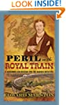 Peril on the Royal Train (Railway Det...