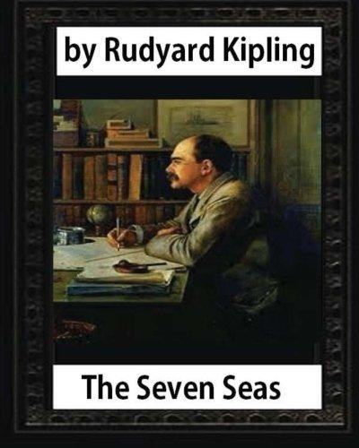 The Seven Seas (1896, poetry), by Rudyard Kipling