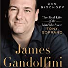 James Gandolfini: The Real Life of the Man Who Made Tony Soprano (       UNABRIDGED) by Dan Bischoff Narrated by John Ventimiglia