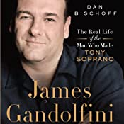James Gandolfini: The Real Life of the Man Who Made Tony Soprano | [Dan Bischoff]