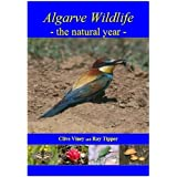 Algarve Wildlife: The Natural Yearby Clive Viney