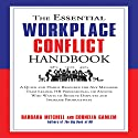 The Essential Workplace Conflict Handbook: A Quick and Handy Resource for Any Manager, Team Leader, HR Professional, or Anyone Who Wants to Resolve Disputes and Increase Productivity Audiobook by Barbara Mitchell, Cornelia Gamlem Narrated by Karen Saltus