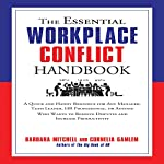 The Essential Workplace Conflict Handbook: A Quick and Handy Resource for Any Manager, Team Leader, HR Professional, or Anyone Who Wants to Resolve Disputes and Increase Productivity | Barbara Mitchell,Cornelia Gamlem
