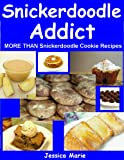 Snickerdoodle Addict: More Than Snickerdoodle Cookie Recipes