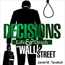 Decisions: Life and Death on Wall Street (       UNABRIDGED) by Janet M. Tavakoli Narrated by Robin McKay