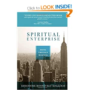 Spiritual Enterprise: Doing Virtuous Business Theodore R. Malloch