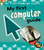 My First Computer Guide (My First S.)