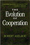 "THE EVOLUTION OF COOPERATION by Robert Axelrod (A Basic Books 1984 Softcover ""How Cooperation Can Emerge in a World of Self-Seeking Egoists"")"