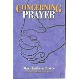 Concerning Prayer ~ Mary Kathryn Pearce