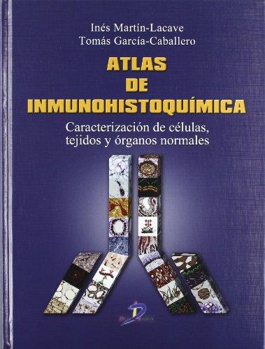 Atlas de Inmunohistoquímica: Caracterización de células, tejidos y organos normales