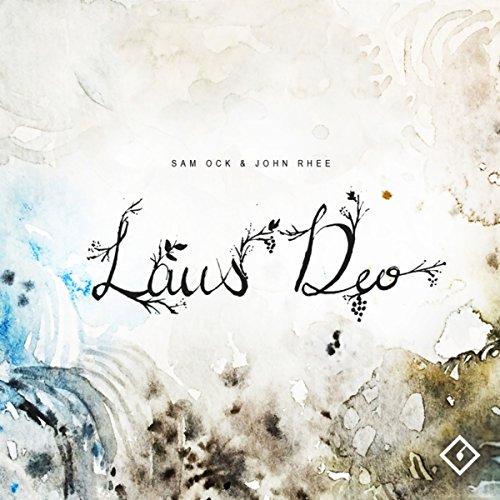Sam Ock  John Rhee-Laus Deo-WEB-2014-LEV Download