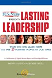 Nightly Business Report Presents Lasting Leadership: What You Can Learn from the Top 25 Business People of our Times (0131877305) by Mukul Pandya