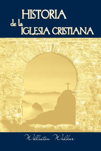 Historia de la Iglesia Cristiana (Spanish: A History of the Christian Church) (Spanish Edition)