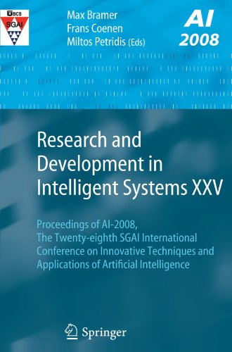 Research and Development in Intelligent Systems XXV: Proceedings of AI-2008, The Twenty-eighth SGAI International Conference on Innovative Techniques and Applications of Artificial Intelligence