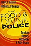 img - for The Food and Drink Police: America's Nannies, Busybodies, and Petty Tyrants book / textbook / text book