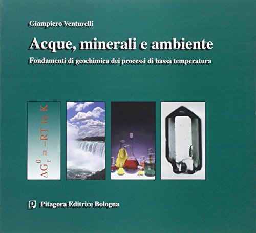 Acque minerali e ambiente Fondamenti di geochimica dei processi di bassa temperatura PDF