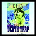 Death Trap: An Alaskan Mystery (       UNABRIDGED) by Sue Henry Narrated by Lee Adams