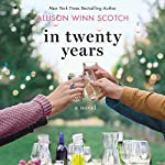 In Twenty Years: A Novel | Allison Winn Scotch