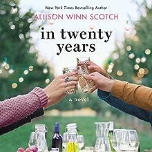 In Twenty Years: A Novel Audiobook by Allison Winn Scotch Narrated by Julia Whelan