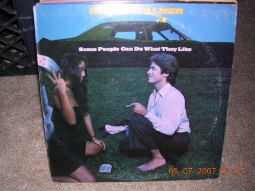 Robert Palmer - SOME PEOPLE CAN DO WHAT THEY LIKE (1976 LP) - Lyrics2You