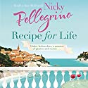 Recipe for Life Audiobook by Nicky Pellegrino Narrated by Jane McDowell