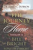 The Journey Home: Finishing with Joy (0785261699) by Bright, Bill
