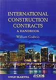 International Construction Contracts: A Handbook (0470655720) by Godwin, William