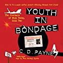 Youth in Bondage: The Journals of Nick Twisp, Book Two (       UNABRIDGED) by C. D. Payne Narrated by Paul Garcia