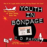 Youth in Bondage: The Journals of Nick Twisp, Book Two | C. D. Payne