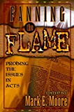 Fanning the Flame: Probing the Issues in Acts