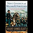 Grant Comes East (       UNABRIDGED) by Newt Gingrich, William R. Forstchen Narrated by Boyd Gaines