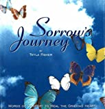 img - for Sorrow's Journey:Words of Comfort to Heal the Grieving Heart book / textbook / text book