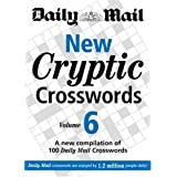 "Daily Mail: New Cryptic Crosswords 6: A New Compilation of 100 ""Daily Mail"" Crosswords: v. 6 (The Mail Puzzle Books)by Daily Mail"
