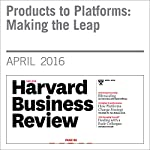 Products to Platforms: Making the Leap | Feng Zhu,Nathan Furr
